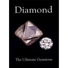 Diamond : The Ultimate Gemstone