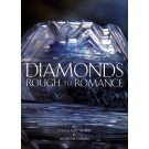 Diamonds, Rough To Romance